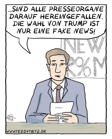 Teddy Tietz Cartoon der Kalenderwoche 9 - Trump ist Fake News