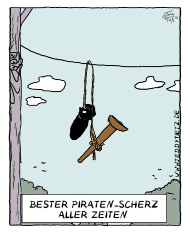 Teddy Tietz Cartoon der Kalenderwoche 33 - Bester Piratenscherz aller Zeiten