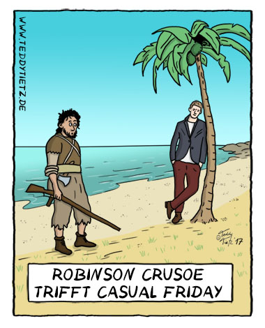 Teddy Tietz Cartoon der Kalenderwoche 16 - Robinson Crusoe trifft Casual Friday