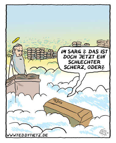 Teddy Tietz Cartoon der Kalenderwoche 24 - Im Sarg in den Himmel